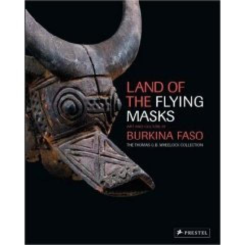 Land Of The Flying Masks: Art & Culture In Burkina Faso (2007)
