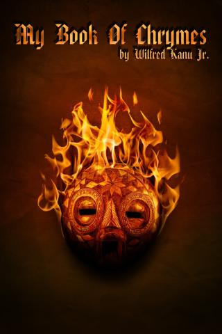 My Book Of Chrymes by Wilfred Kanu, Jr  (aka) Freddy Will